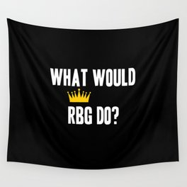 What Would RBG do? Wall Tapestry