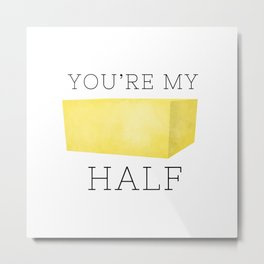 You're My Butter Half Metal Print