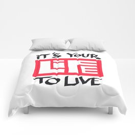 It's Your Life to Live! Comforters