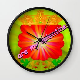 You are my valentines ... Wall Clock