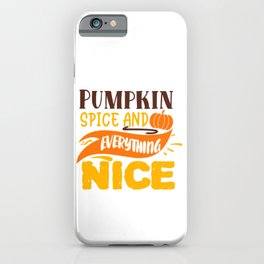 Pumpkin Spice And Everything Nice Autumn Quote iPhone Case