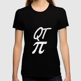 QT Pi Day Pun Science Funny T-Shirt T-shirt