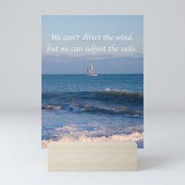 """We can adjust the sails."" Mini Art Print"