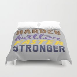 Harder Better Faster Stronger Duvet Cover