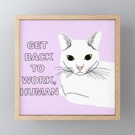 GET BACK TO WORK, HUMAN Framed Mini Art Print