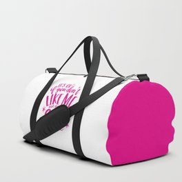 It's OK If You Don't Like Me Duffle Bag