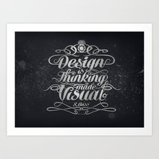 Design is.... Art Print