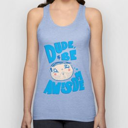 Dude Be Awesome Unisex Tank Top