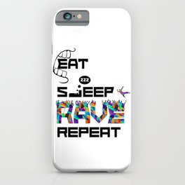 Eat Sleep RAVE Repeat iPhone Case