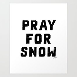 Pray For Snow Art Print