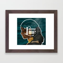 I Know Me Framed Art Print