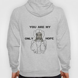 You Are My Only Hope Hoody