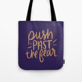 Push Past The Fear Tote Bag
