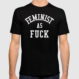 Feminist as Fuck T-shirt