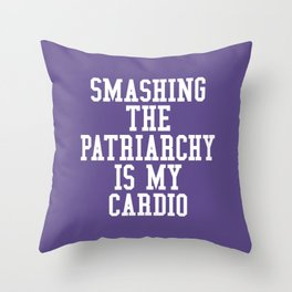 Smashing The Patriarchy is My Cardio (Ultra Violet) Throw Pillow