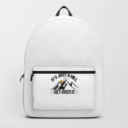 Its Just A Hill Get Over It bw Backpack