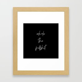 Exhale the BS Framed Art Print