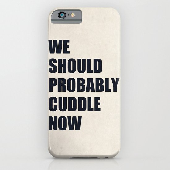 We should probably cuddle now iPhone & iPod Case