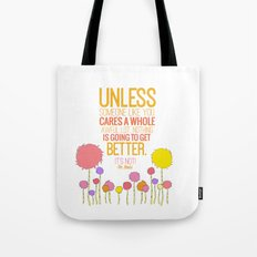 unless someone like you.. the lorax, dr seuss inspirational quote Tote Bag