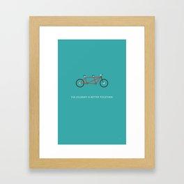 The Journey is better Together Framed Art Print