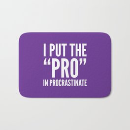 I PUT THE PRO IN PROCRASTINATE (Purple) Bath Mat