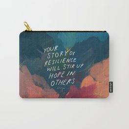 """""""Your Story Of Resilience Will Stir Up Hope In Others."""" Carry-All Pouch"""
