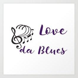Love da Blues Art Print