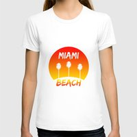 miami T-shirts featuring Miami by Chris Hardie