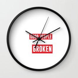 Church Isn't a Museum Hospital For the Broken T-Shirt Wall Clock