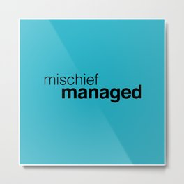 Blue Mischief Managed Metal Print