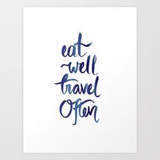 Eat Well Travel Often Art Print