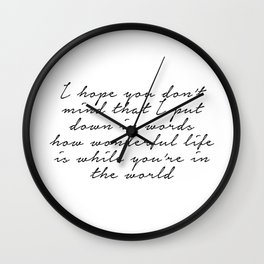 How wonderful life is while you're in the world Wall Clock