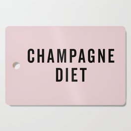 Champagne Diet Funny Quote Cutting Board
