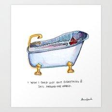 Sail around the world in a bath tub Art Print