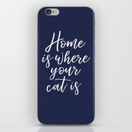 Home is Where Your Cat Is - Blue iPhone Skin
