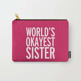 World's Okayest Sister Funny Quote Carry-All Pouch