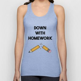 DOWN WITH HOMEWORK Unisex Tank Top
