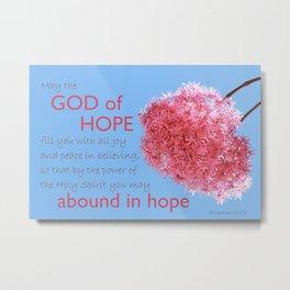 May The God of Hope Metal Print