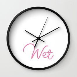 Snow Gets Me Wet Racy Winter Lover Joke T-Shirt Wall Clock