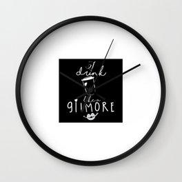 I Drink Coffee Like A Gilmore Wall Clock