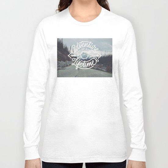 Adventure of a lifetime Long Sleeve T-shirt