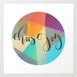 Choose Joy (Crystal) Art Print