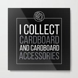 I Collect Cardboard Trading Card Nerd Metal Print