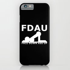 FDAU - Face Down Ass Up Slim Case iPhone 6s