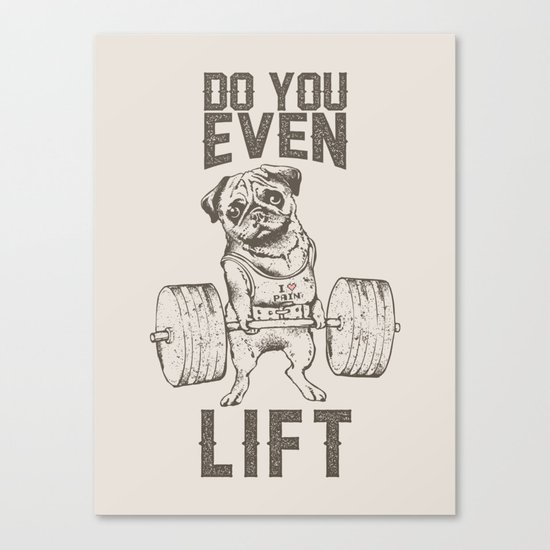 Do You Even Lift Canvas Print