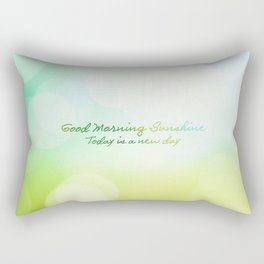 Good Morning Sunshine - Today is a new day Rectangular Pillow