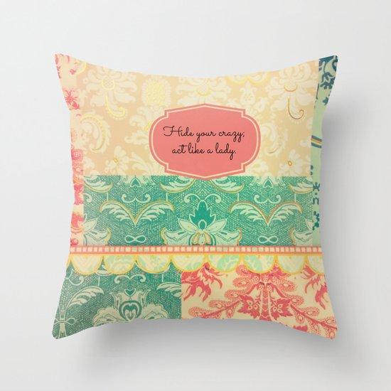 Hide Your Crazy Throw Pillow