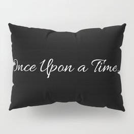Once Upon a Time... Pillow Sham