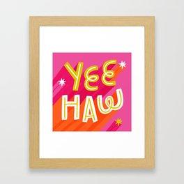 Yee Haw! Framed Art Print