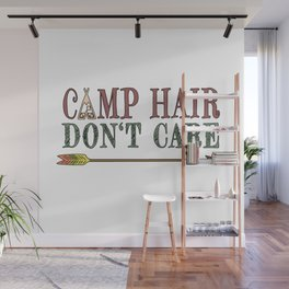 Camp Hair Don't Care - Camper Camping Vacation Wall Mural